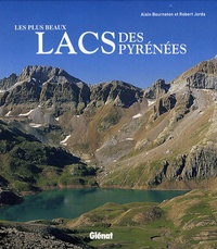 André Bourneton et Robert Jorda - Les plus beaux lacs des Pyrénées.