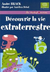 André Brack et Aurélien Débat - Découvrir la vie extraterrestre.