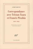 André Breton - Correspondance avec Tristan Tzara et Francis Picabia - 1919-1924.