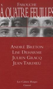 André Breton et Lise Deharme - Farouche à quatre feuilles.