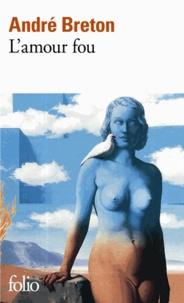 André Breton - L'amour fou.
