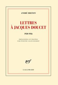 André Breton - Lettres à Jacques Doucet - 1920-1926.