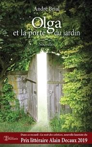 André Brial - Olga et la porte du jardin - Nouvelles.