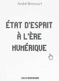 André Brincourt - Etat d'esprit à l'ère numérique.