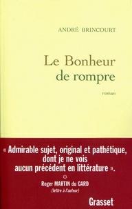 André Brincourt - Le bonheur de rompre.
