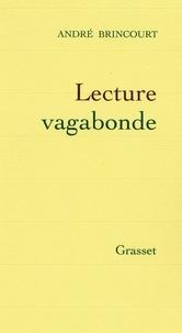 André Brincourt - Lecture vagabonde.