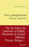 André Brincourt - Les conquérants d'eux-mêmes.