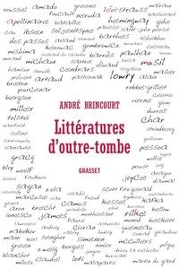 André Brincourt - Littératures d'outre-tombe.