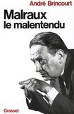 André Brincourt - Malraux le malentendu.