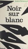 André Brincourt - Noir sur blanc.