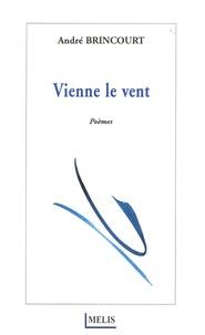 André Brincourt - Vienne le vent.