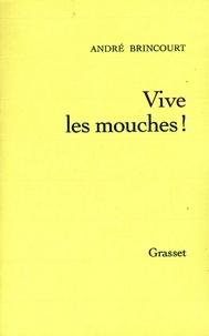 André Brincourt - Vive les mouches !.