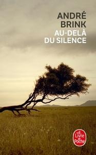 André Brink - Au-delà du silence.