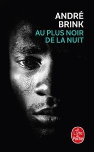 André Brink - Au plus noir de la nuit.