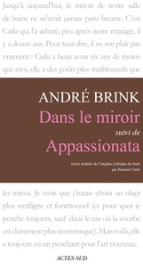 André Brink - Dans le miroir - Suivi de Appassionata.