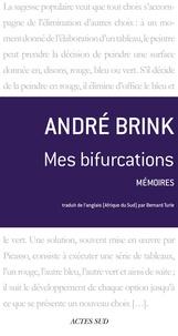 André Brink - Mes bifurcations - Mémoires.