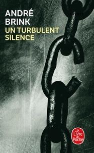 André Brink - Un turbulent silence.