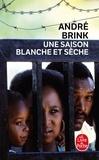 André Brink - Une saison blanche et sèche.
