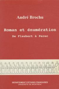 André Brochu - Roman et énumération - De Flaubert à Perec.