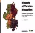 André Bronner - Muscats et variétés muscatées - Inventaire et synonymie universels, des origines à nos jours.