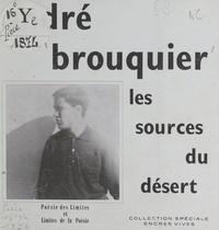 ANDRE Brouquier - Les sources du désert.