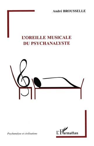 André Brousselle - L'oreille musicale du psychanalyste.