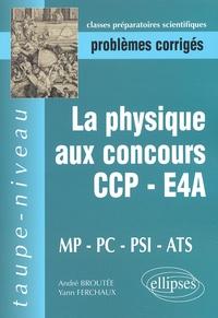 La physique aux concours CCP/E4A MP/PC/PSI/ATS. Epreuves 2000-2001, Problèmes corrigés.pdf