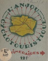 André Bruel et Ch. Tranchant - L'Anjou cyclo-touristique - 50 itinéraires et schémas, 4 cartes de tourisme.