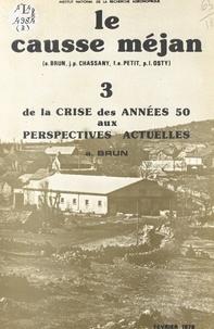 André Brun et J.-P. Chassany - Le causse Méjan (3). De la crise des années 50 aux perspectives actuelles.