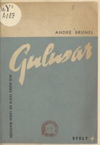 André Brunel et Léon Masson - Gulusar.