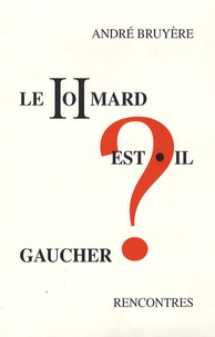 André Bruyère - Le homard est-il gaucher ?.