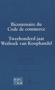 André Bruyneel et  Collectif - Bicentenaire du Code de commerce - Edition bilingue français-hollandais.