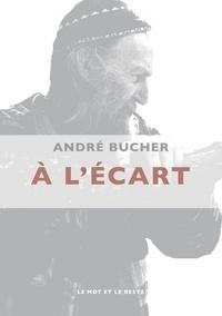 André Bucher - A l'écart.