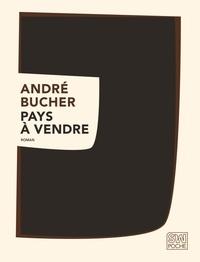André Bucher - Pays à vendre.