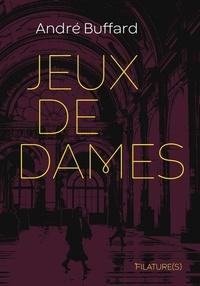 André Buffard - Jeux de dames.