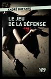 André Buffard - Le jeu de la défense.