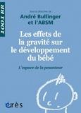 André Bullinger et  ABSM - Les effets de la gravité sur le développement du bébé - L'espace de la pesanteur.