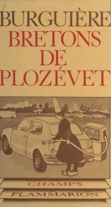 André Burguière et Jacques Le Goff - Bretons de Plozévet.