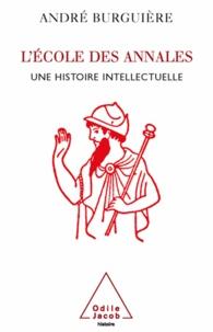 André Burguière - L'Ecole des Annales - Une histoire intellectuelle.