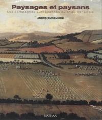 André Burguière - Paysages et paysans - Les campagnes européennes du Xe au XXe siècle.
