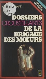 André Burnat - Dossiers croustillants de la Brigade des mœurs.