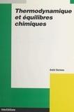 André Burneau - Thermodynamique et équilibres chimiques.