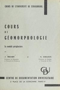 André Cailleux et Jean Tricart - Cours de géomorphologie : le modelé périglaciaire.