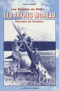 André Cambon - Les frères Moreau - Les oubliés du ciel !.