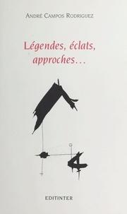 André Campos Rodriguez - Légendes, éclats, approches....
