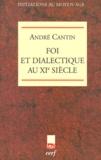 André Cantin - Foi et dialectique au XIe siècle.