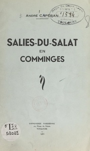 André Capéran et J. de Lahondrès - Salies-du-Salat en Comminges.