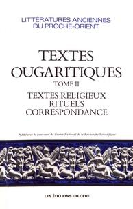 André Caquot et Jean-Michel de Tarragon - Textes ougaritiques - Tome 2, Textes religieux et rituels, correspondance.