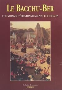 André Carénini et  Mission régionale des musiques - Le Bacchu-Ber et la danse des épées dans les Alpes occidentales.