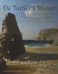 André Cariou - De Turner à Monet - La découverte de la Bretagne par les paysagistes du XIXe siécle.